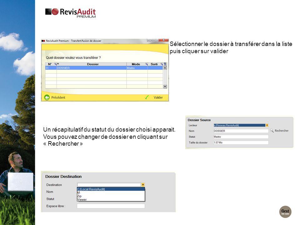 Sélectionner le dossier à transférer dans la liste puis cliquer sur valider