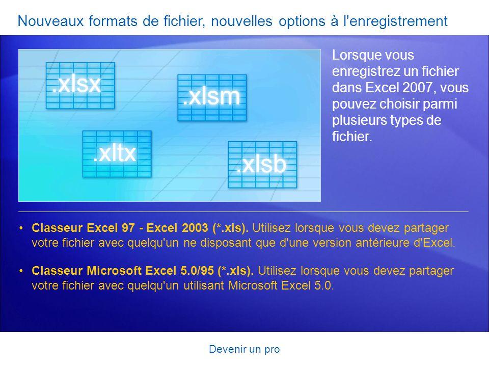 Nouveaux formats de fichier, nouvelles options à l enregistrement