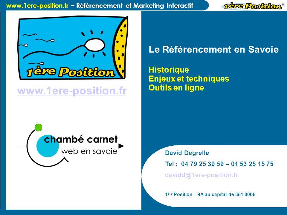 www.1ere-position.fr Le Référencement en Savoie Historique