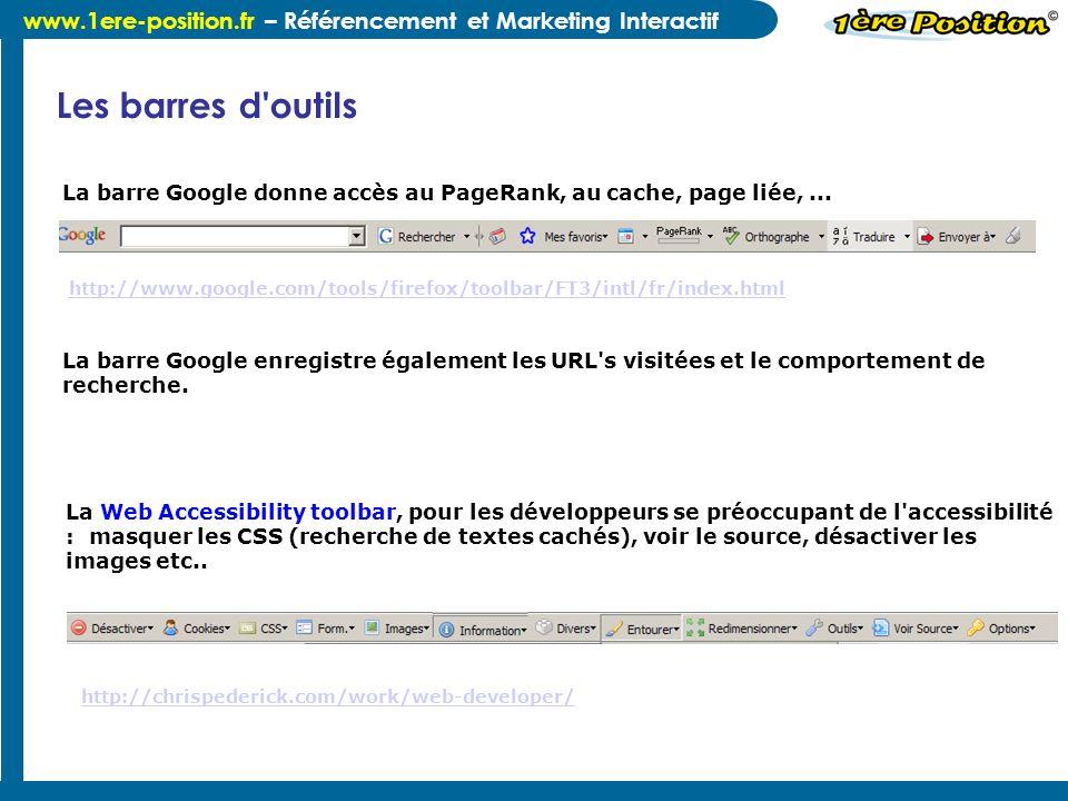Les barres d outils La barre Google donne accès au PageRank, au cache, page liée, ...