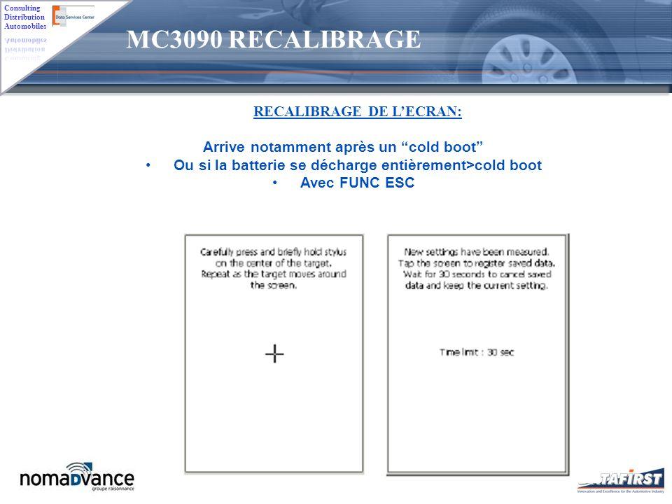 MC3090 RECALIBRAGE RECALIBRAGE DE L'ECRAN: