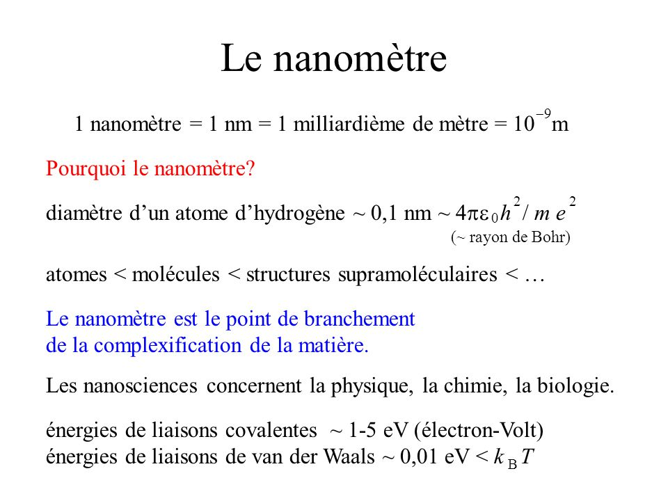 Le nanomètre 1 nanomètre = 1 nm = 1 milliardième de mètre = 10 m