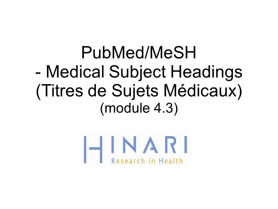 PubMed/MeSH - Medical Subject Headings (Titres de Sujets Médicaux) (module 4.3)