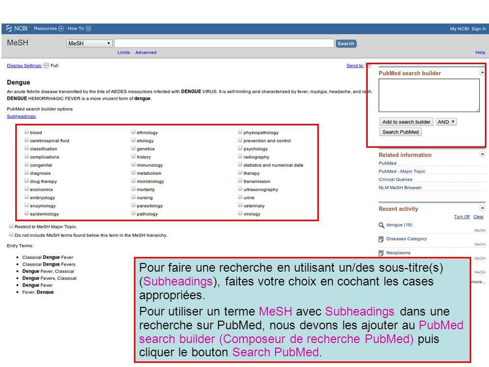 Pour faire une recherche en utilisant un/des sous-titre(s) (Subheadings), faites votre choix en cochant les cases appropriées.