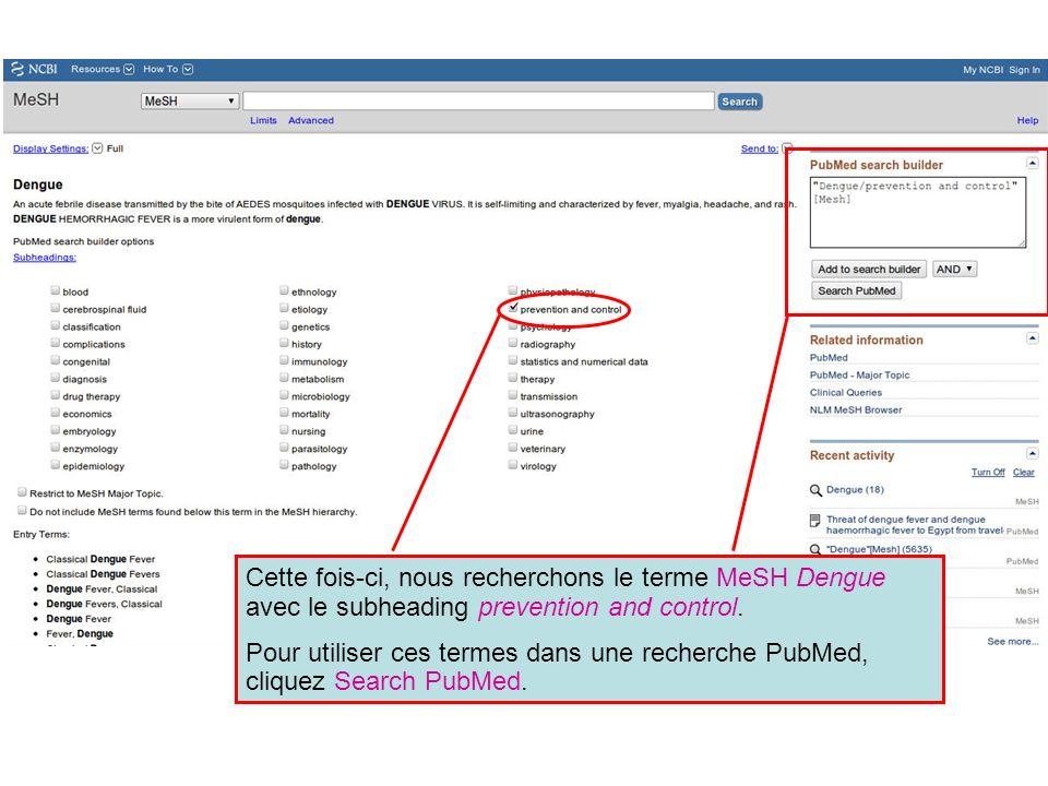 Cette fois-ci, nous recherchons le terme MeSH Dengue avec le subheading prevention and control.