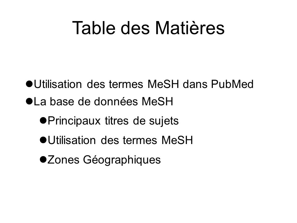 Table des Matières Utilisation des termes MeSH dans PubMed