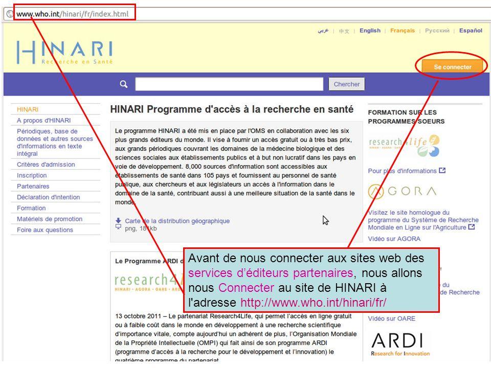 Avant de nous connecter aux sites web des services d'éditeurs partenaires, nous allons nous Connecter au site de HINARI à l adresse http://www.who.int/hinari/fr/