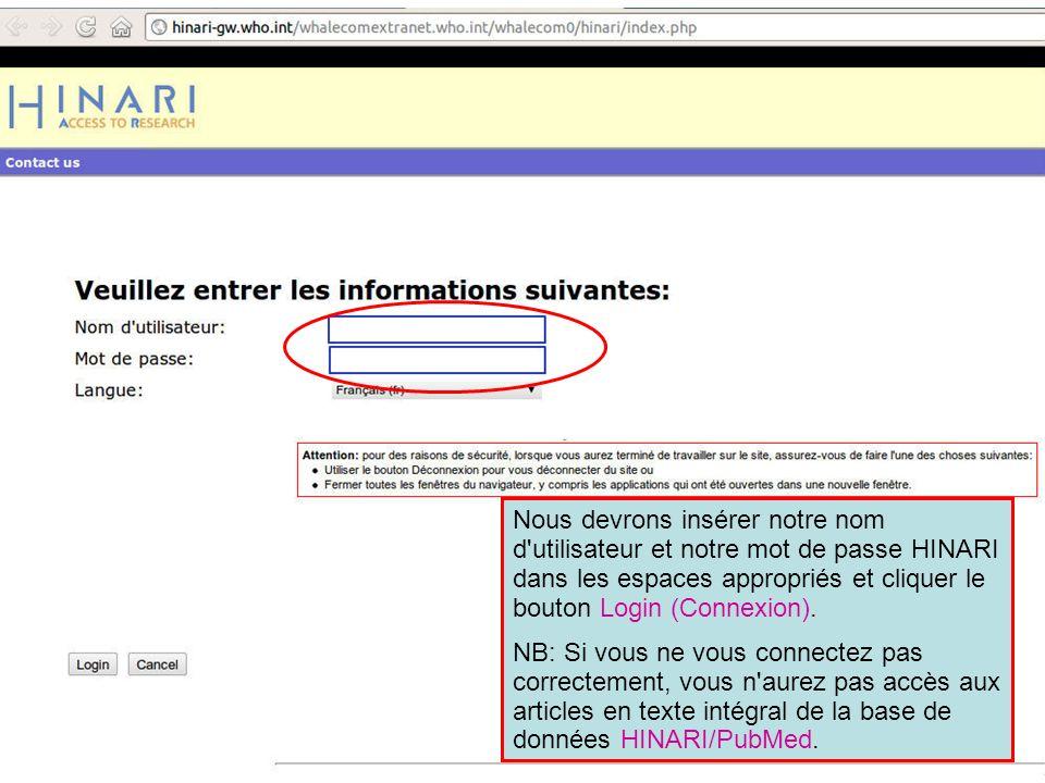 Nous devrons insérer notre nom d utilisateur et notre mot de passe HINARI dans les espaces appropriés et cliquer le bouton Login (Connexion).