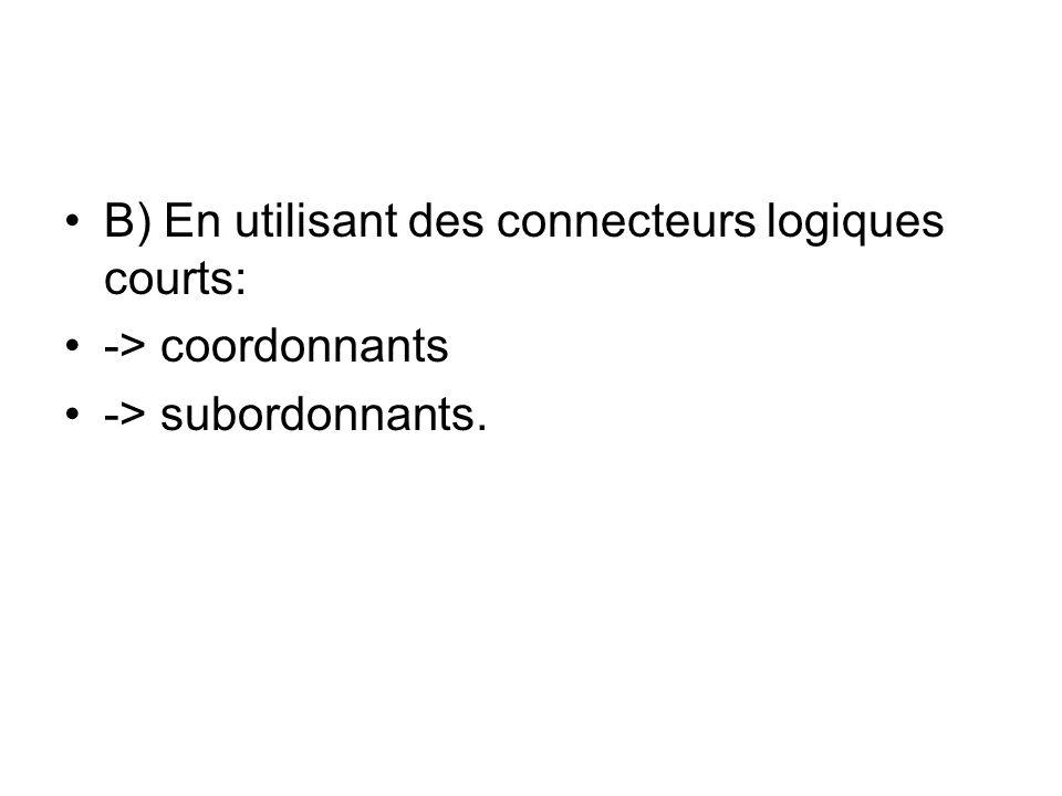 B) En utilisant des connecteurs logiques courts: