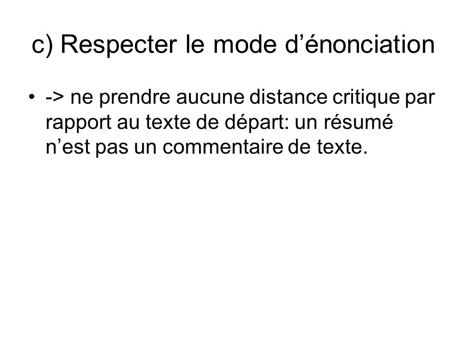 c) Respecter le mode d'énonciation
