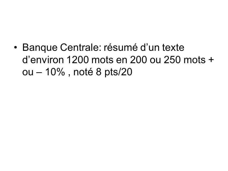 Banque Centrale: résumé d'un texte d'environ 1200 mots en 200 ou 250 mots + ou – 10% , noté 8 pts/20