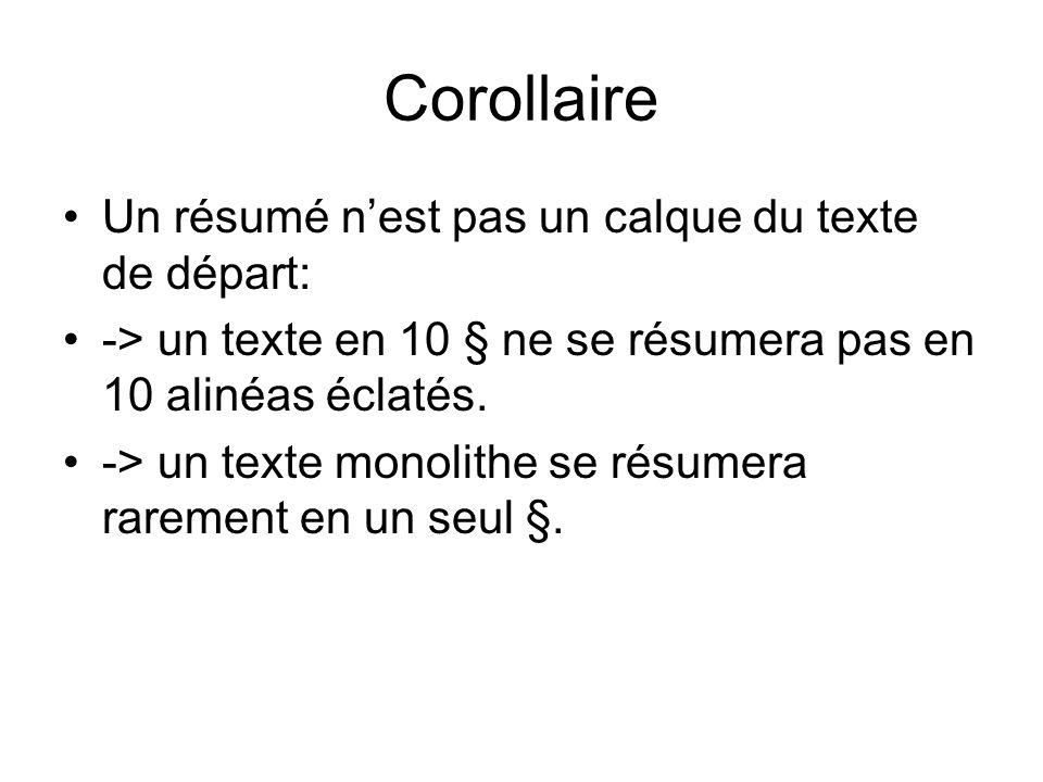 Corollaire Un résumé n'est pas un calque du texte de départ: