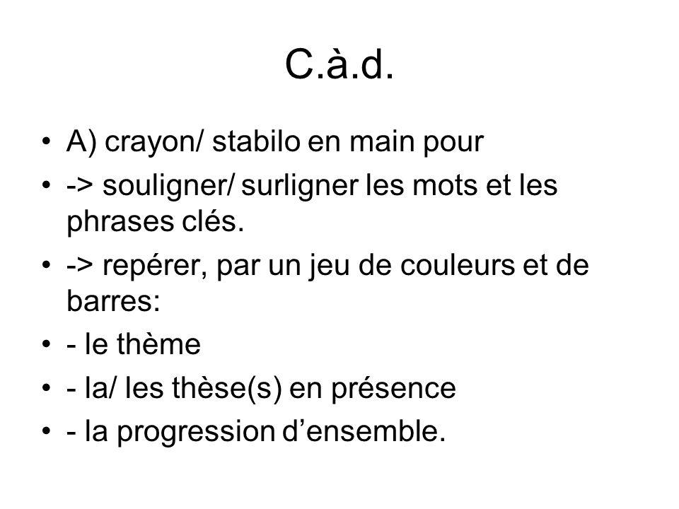 C.à.d. A) crayon/ stabilo en main pour