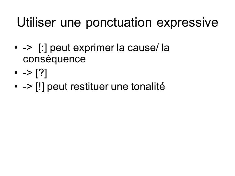 Utiliser une ponctuation expressive
