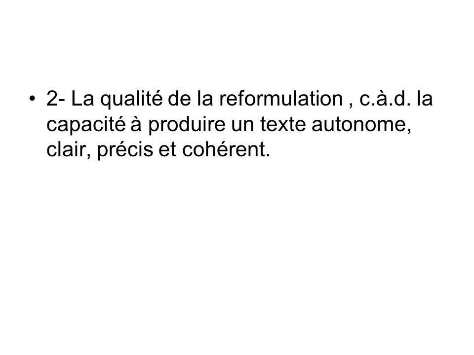 2- La qualité de la reformulation , c. à. d