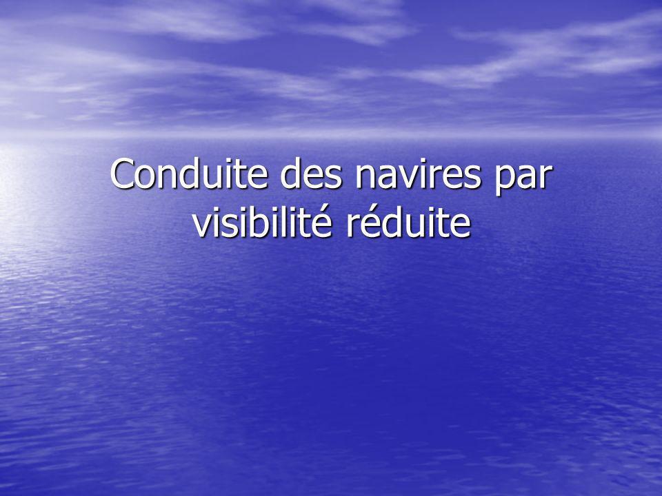 Conduite des navires par visibilité réduite