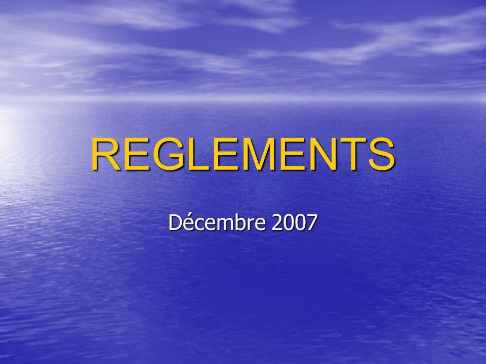 REGLEMENTS Décembre 2007