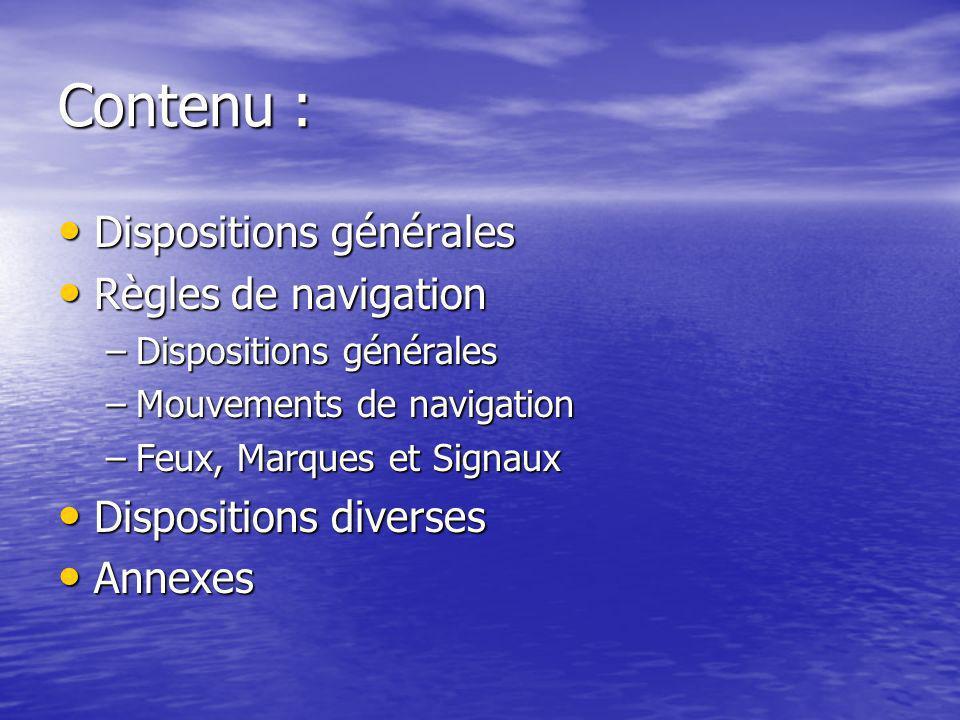Contenu : Dispositions générales Règles de navigation