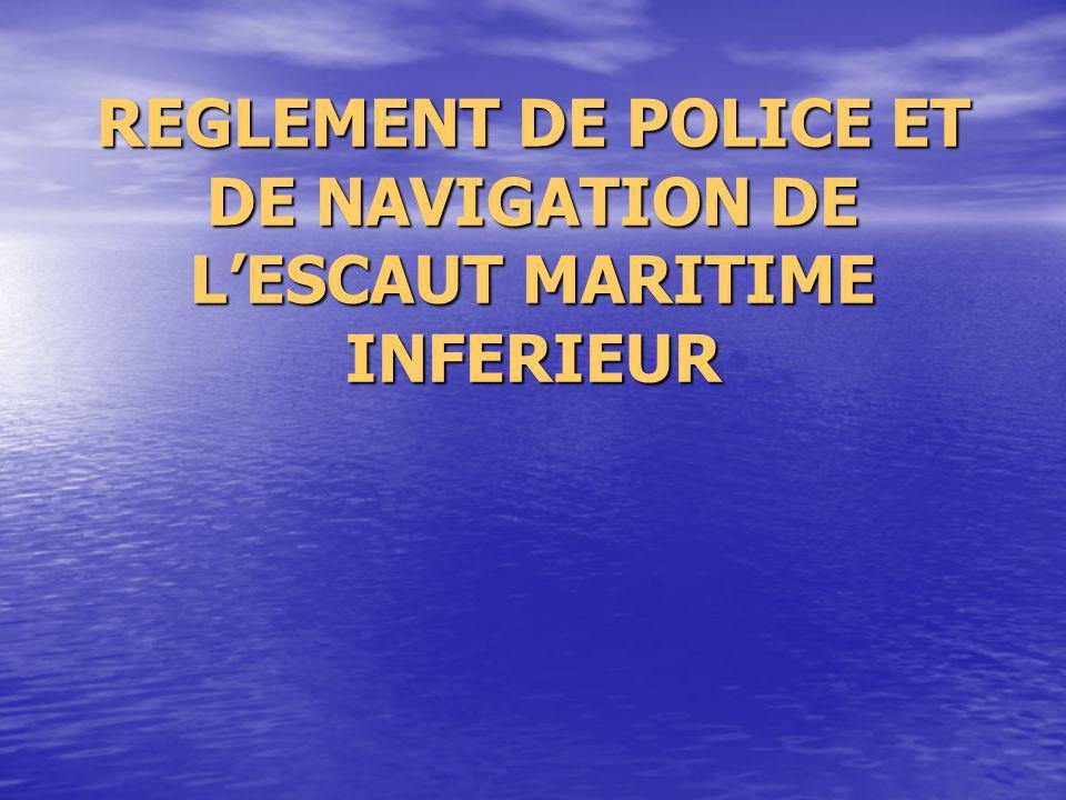 REGLEMENT DE POLICE ET DE NAVIGATION DE L'ESCAUT MARITIME INFERIEUR