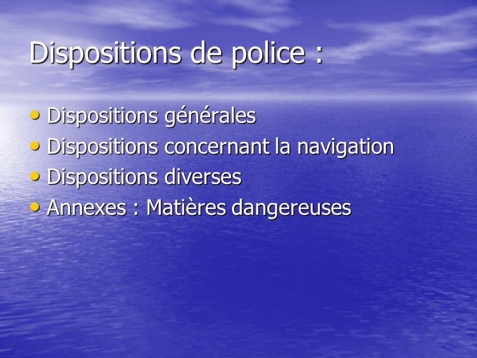 Dispositions de police :