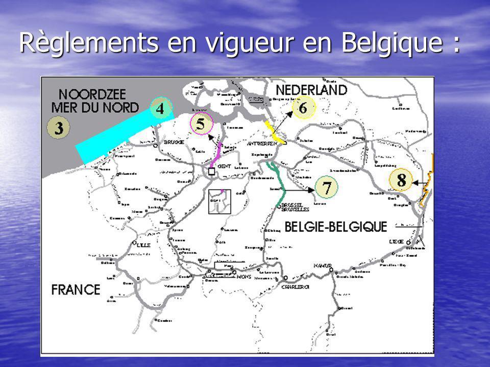 Règlements en vigueur en Belgique :