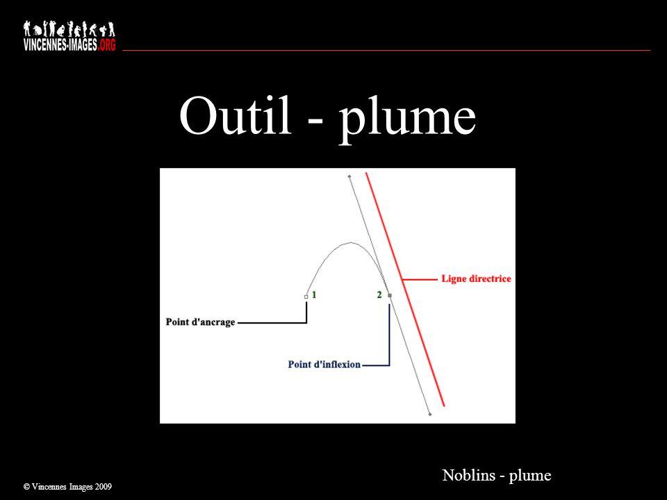 Outil - plume Noblins - plume © Vincennes Images 2009