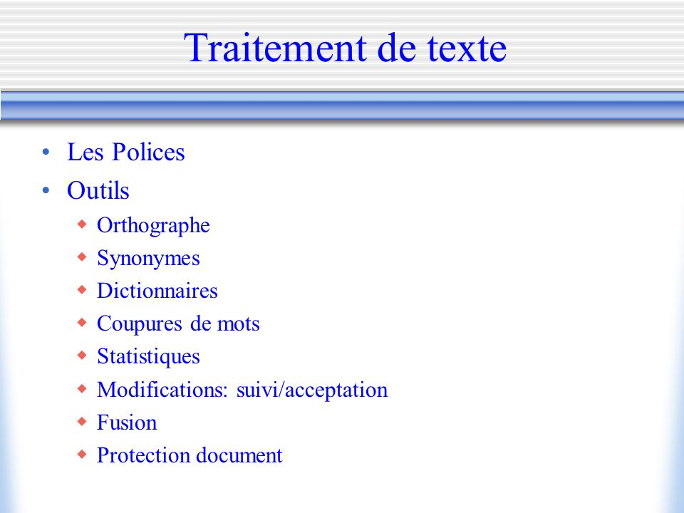 Traitement de texte Les Polices Outils Orthographe Synonymes