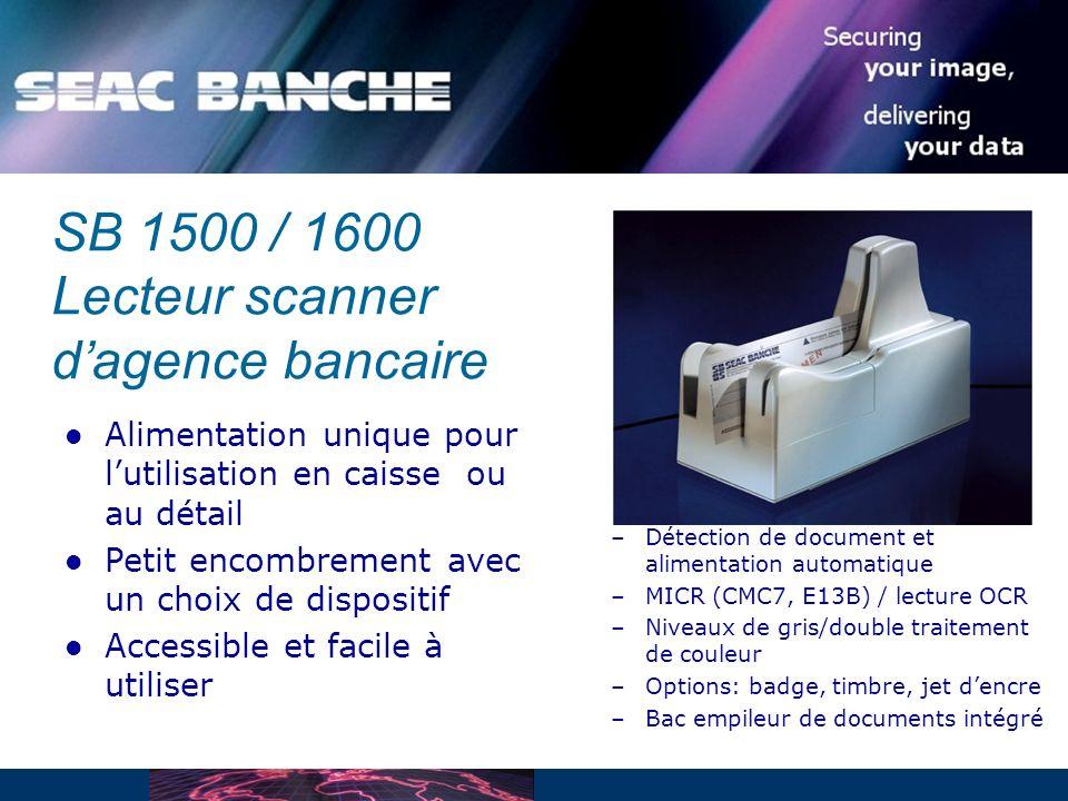SB 1500 / 1600 Lecteur scanner d'agence bancaire