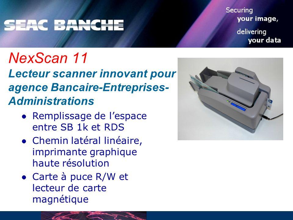 March 30, 2017 NexScan 11 Lecteur scanner innovant pour agence Bancaire-Entreprises- Administrations.