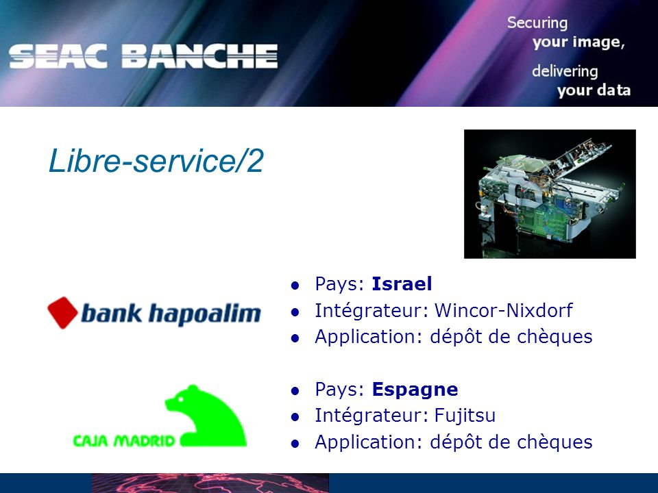 Libre-service/2 Pays: Israel Intégrateur: Wincor-Nixdorf