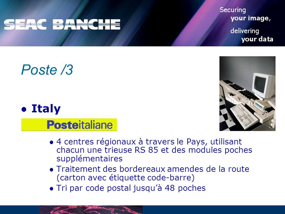 Poste /3 Italy. 4 centres régionaux à travers le Pays, utilisant chacun une trieuse RS 85 et des modules poches supplémentaires.