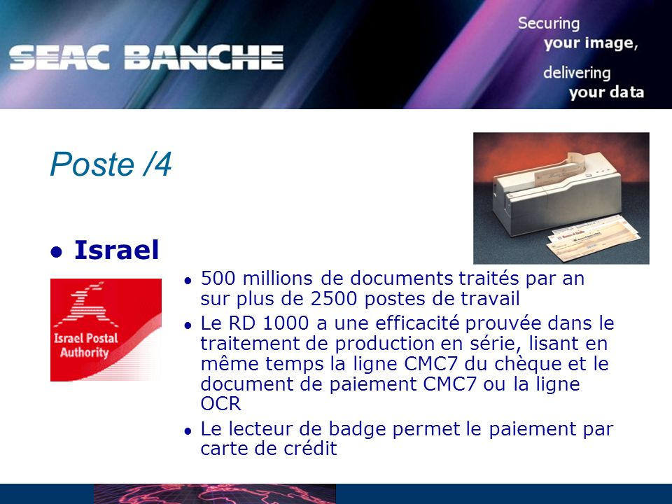 Poste /4 Israel. 500 millions de documents traités par an sur plus de 2500 postes de travail.