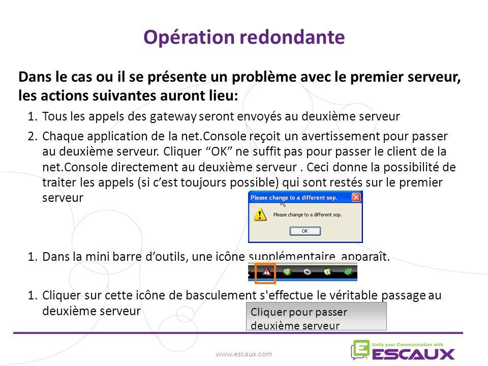 Opération redondante Dans le cas ou il se présente un problème avec le premier serveur, les actions suivantes auront lieu: