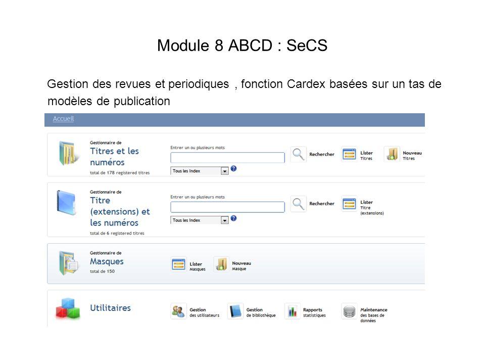 Module 8 ABCD : SeCS Gestion des revues et periodiques , fonction Cardex basées sur un tas de modèles de publication.