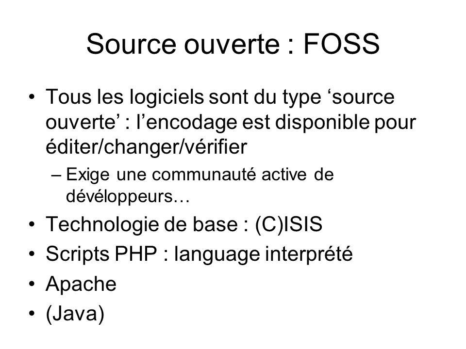 Source ouverte : FOSS Tous les logiciels sont du type 'source ouverte' : l'encodage est disponible pour éditer/changer/vérifier.