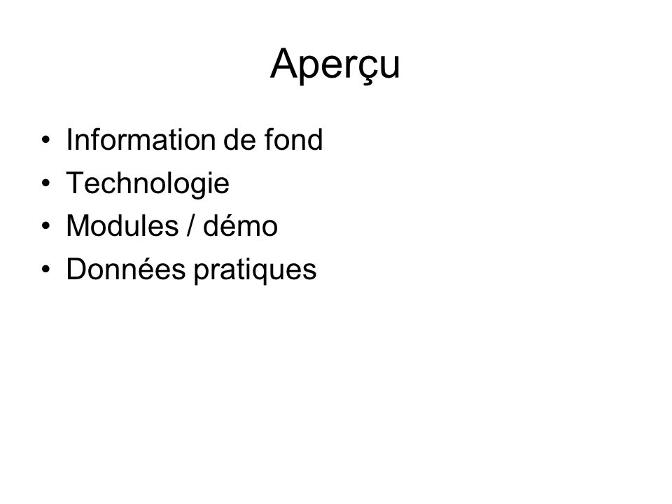 Aperçu Information de fond Technologie Modules / démo