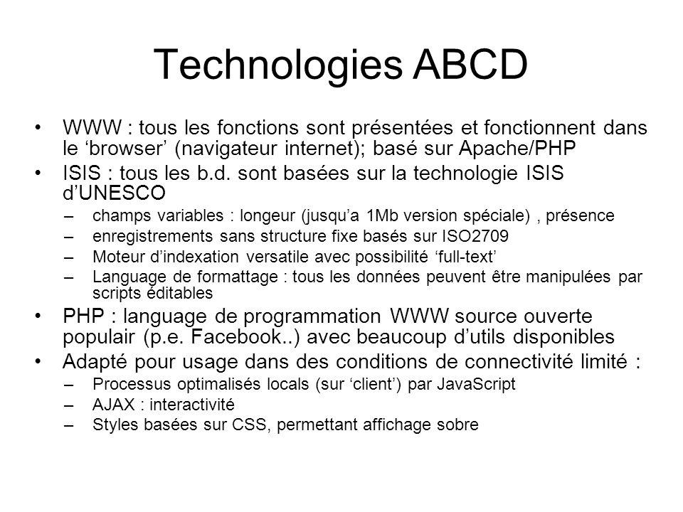 Technologies ABCD WWW : tous les fonctions sont présentées et fonctionnent dans le 'browser' (navigateur internet); basé sur Apache/PHP.