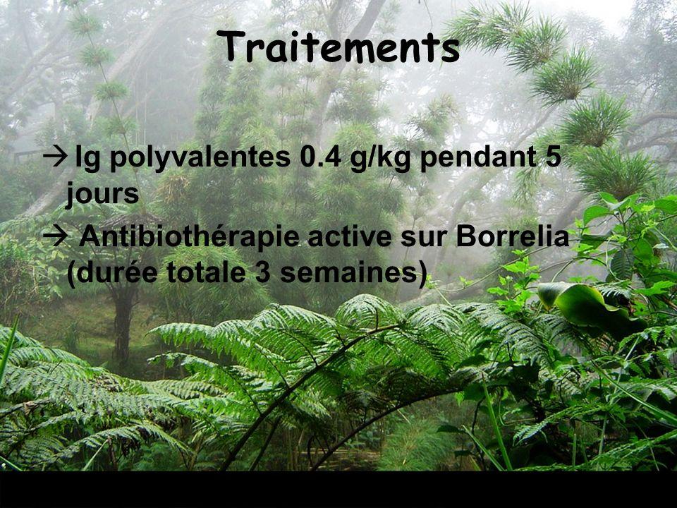 Traitements Ig polyvalentes 0.4 g/kg pendant 5 jours