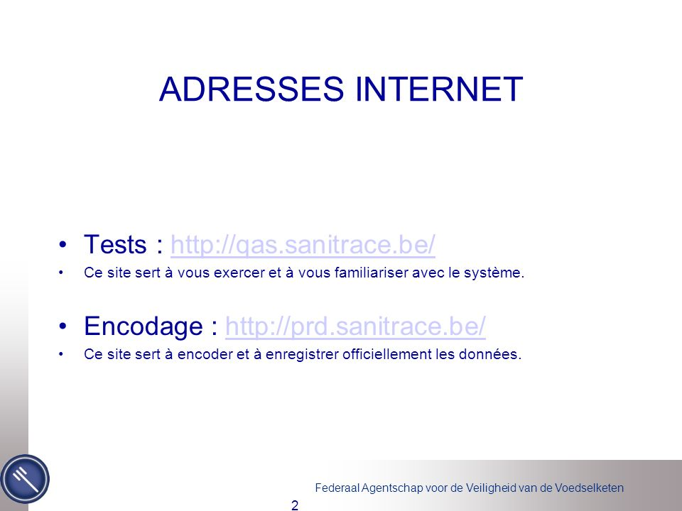 ADRESSES INTERNET Tests : http://qas.sanitrace.be/