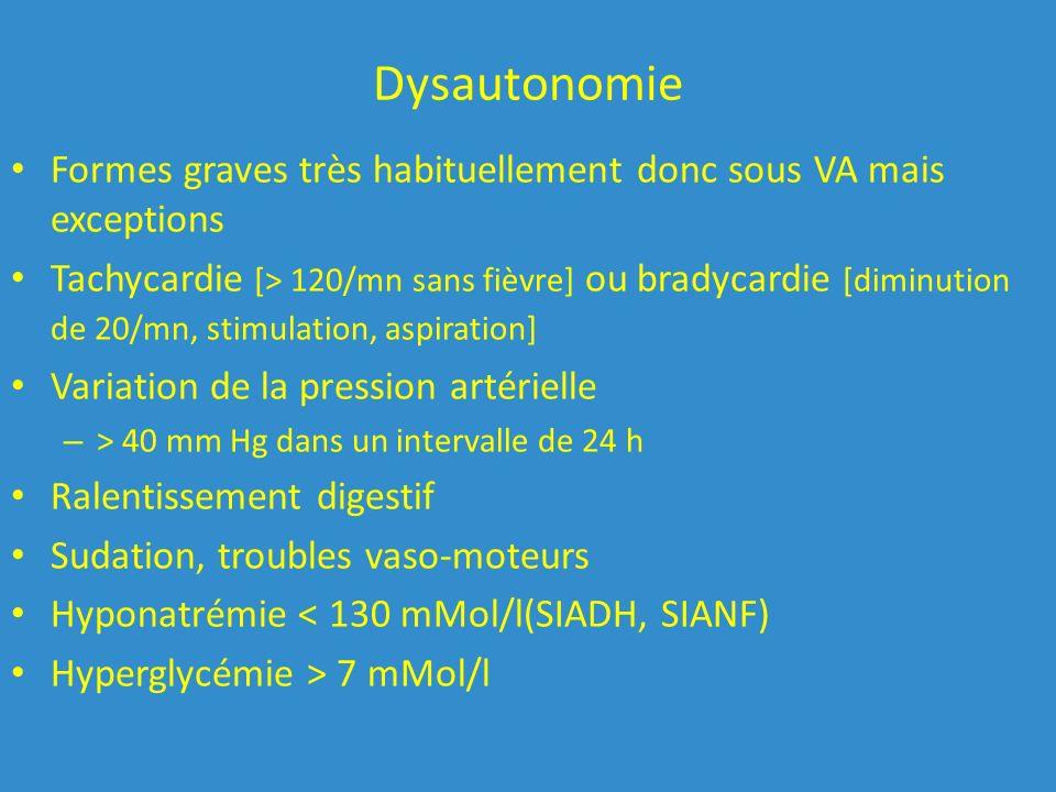 Dysautonomie Formes graves très habituellement donc sous VA mais exceptions.