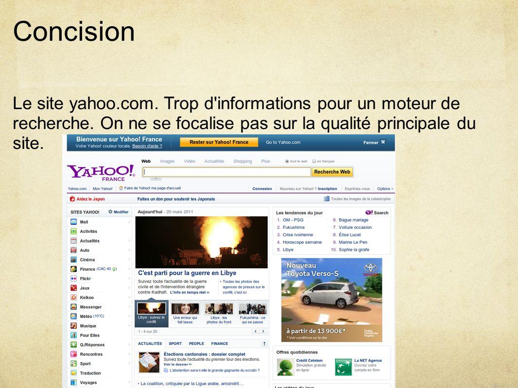 Concision Le site yahoo.com. Trop d informations pour un moteur de recherche.