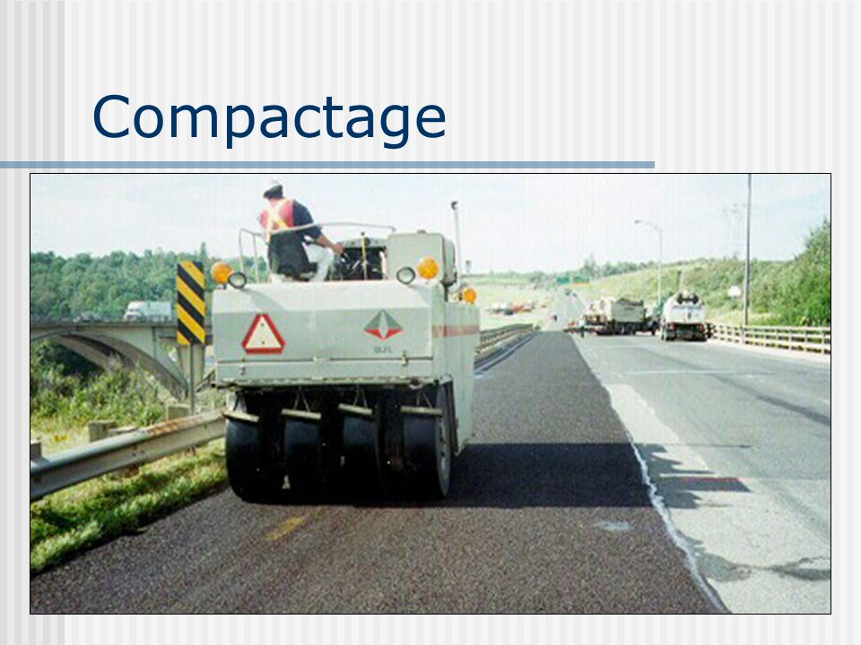 Compactage Pas recommandé au MTO, pas obligatoire