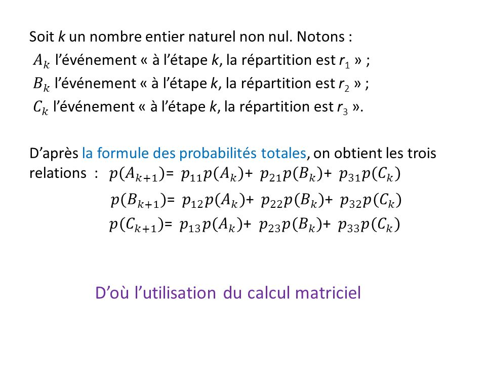 𝑝( 𝐵 𝑘+1 )= 𝑝 12 𝑝( 𝐴 𝑘 )+ 𝑝 22 𝑝( 𝐵 𝑘 )+ 𝑝 32 𝑝( 𝐶 𝑘 )