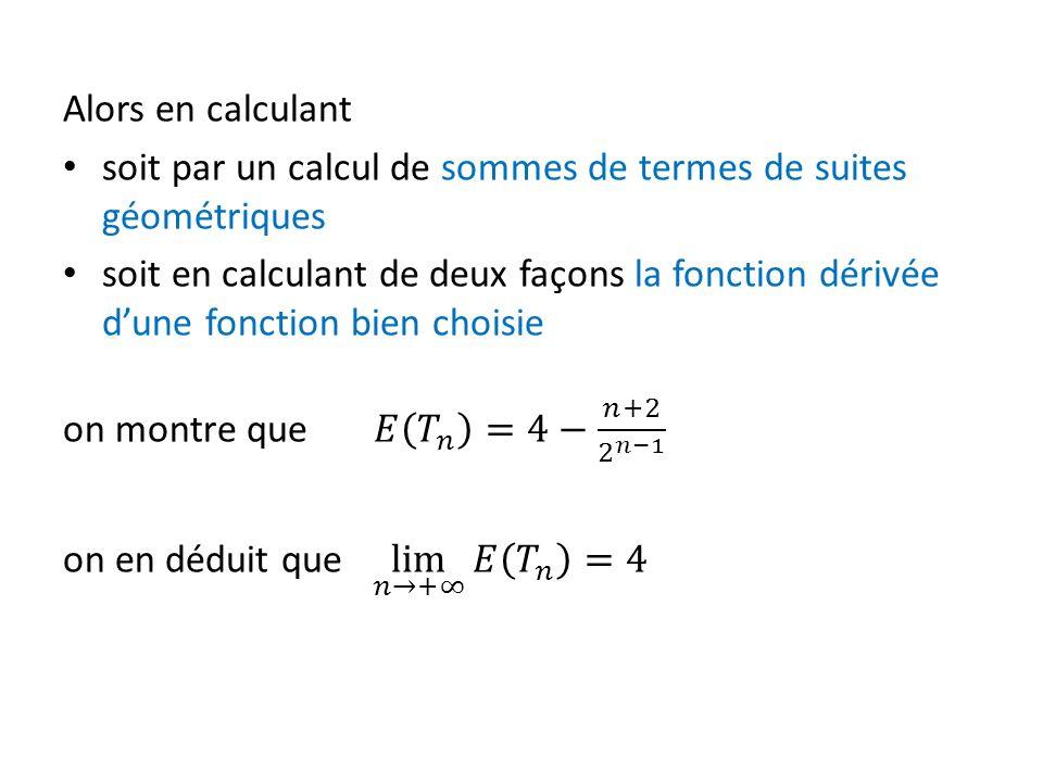 Alors en calculant soit par un calcul de sommes de termes de suites géométriques.