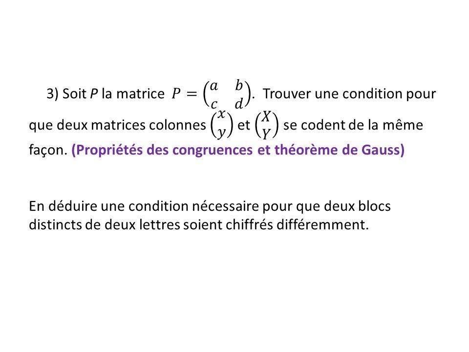 3) Soit P la matrice 𝑃= 𝑎 𝑏 𝑐 𝑑