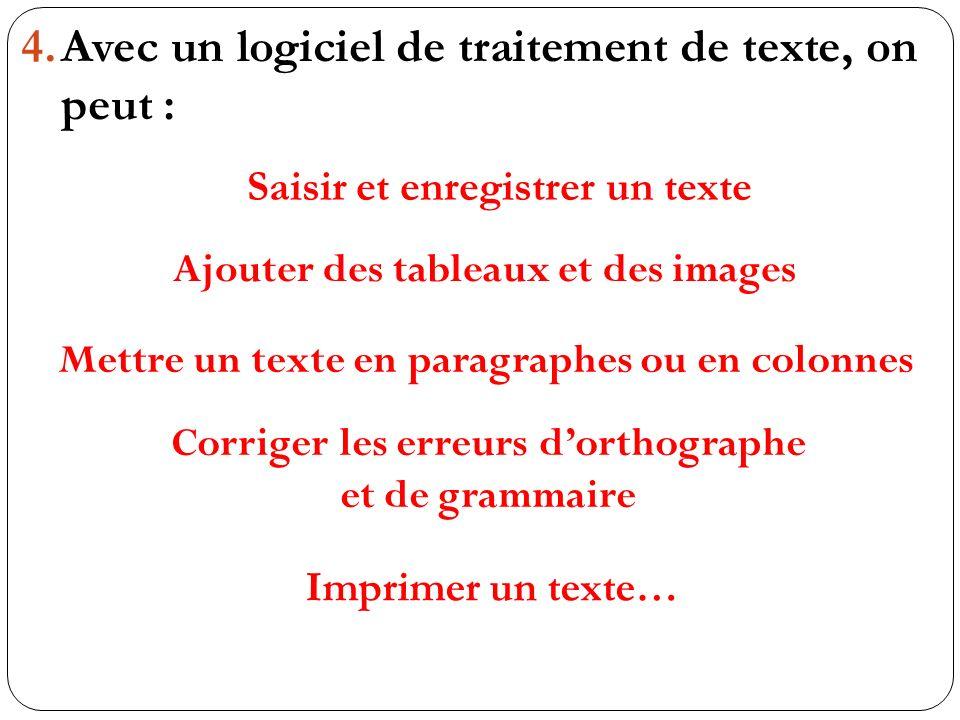 Avec un logiciel de traitement de texte, on peut :