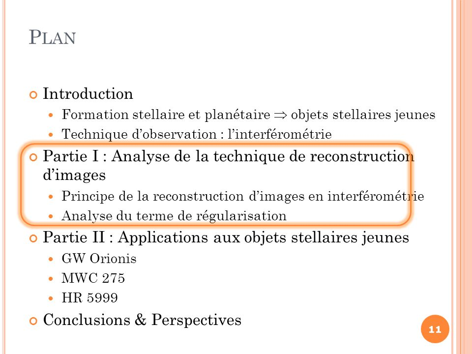Plan Introduction. Formation stellaire et planétaire  objets stellaires jeunes. Technique d'observation : l'interférométrie.