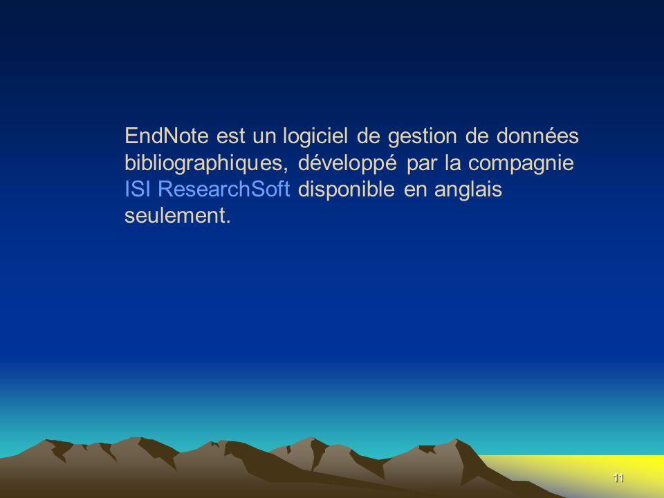 EndNote est un logiciel de gestion de données bibliographiques, développé par la compagnie ISI ResearchSoft disponible en anglais seulement.