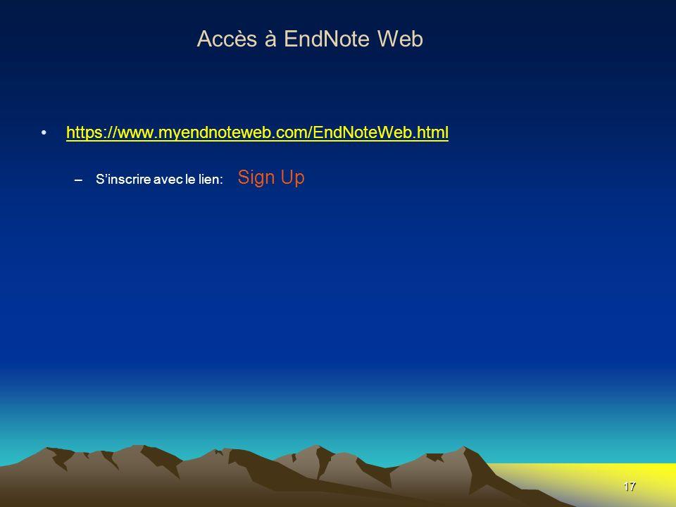 Accès à EndNote Web https://www.myendnoteweb.com/EndNoteWeb.html