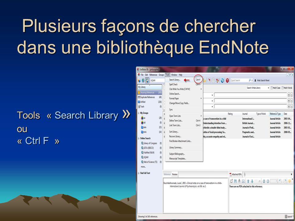 Plusieurs façons de chercher dans une bibliothèque EndNote Tools « Search Library » ou « Ctrl F »